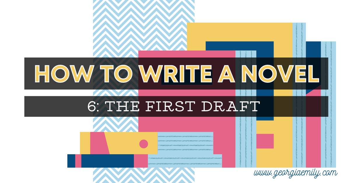 How To Write The First Draft Of A Novel