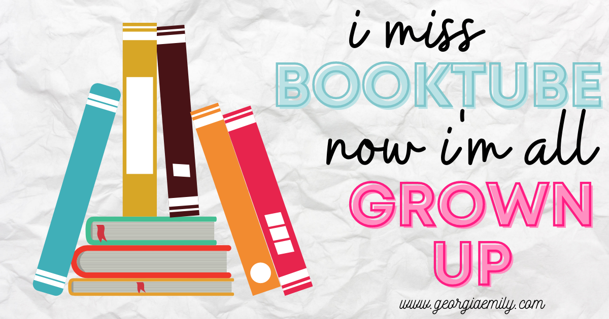 I miss booktube now I'm all grown up